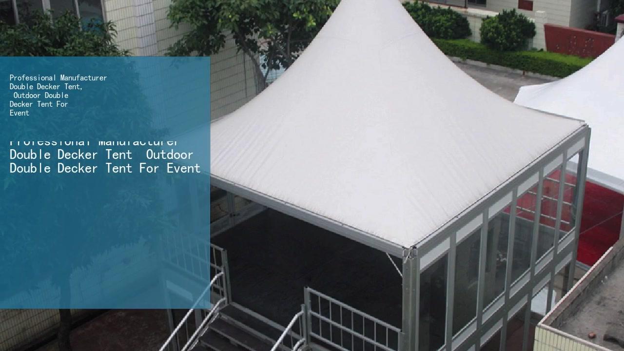 المهنية الصانع خيمة ذات طابقين ، خيمة ذات طابقين في الهواء الطلق للحدث