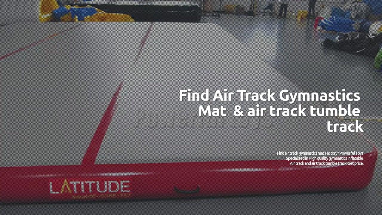 중국 고품질 체조 풍선 공기 트랙 제조 업체