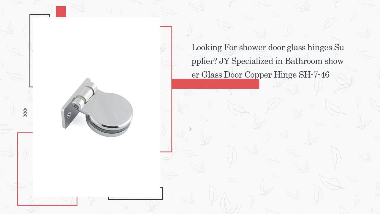 Manufacturer Of Bathroom shower Glass Door Copper Hinge SH-7-46 | JY