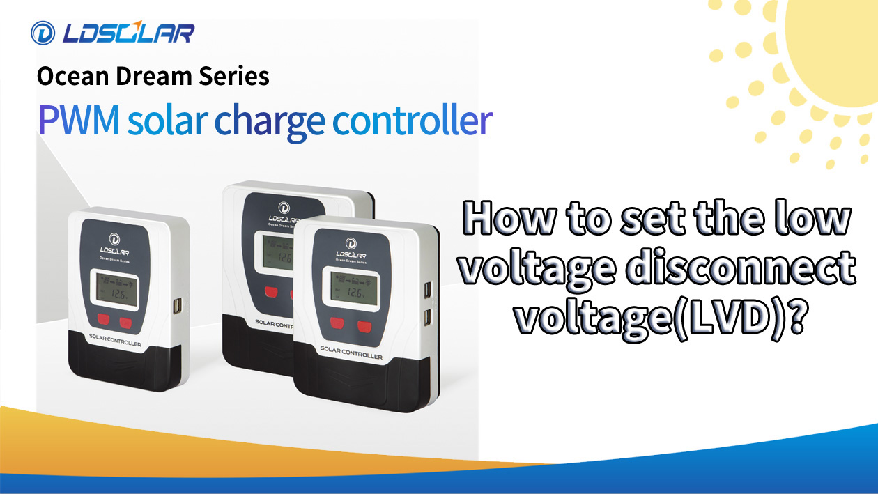 Professional ODHow to set the low voltage disconnect voltage(LVD)? manufacturers