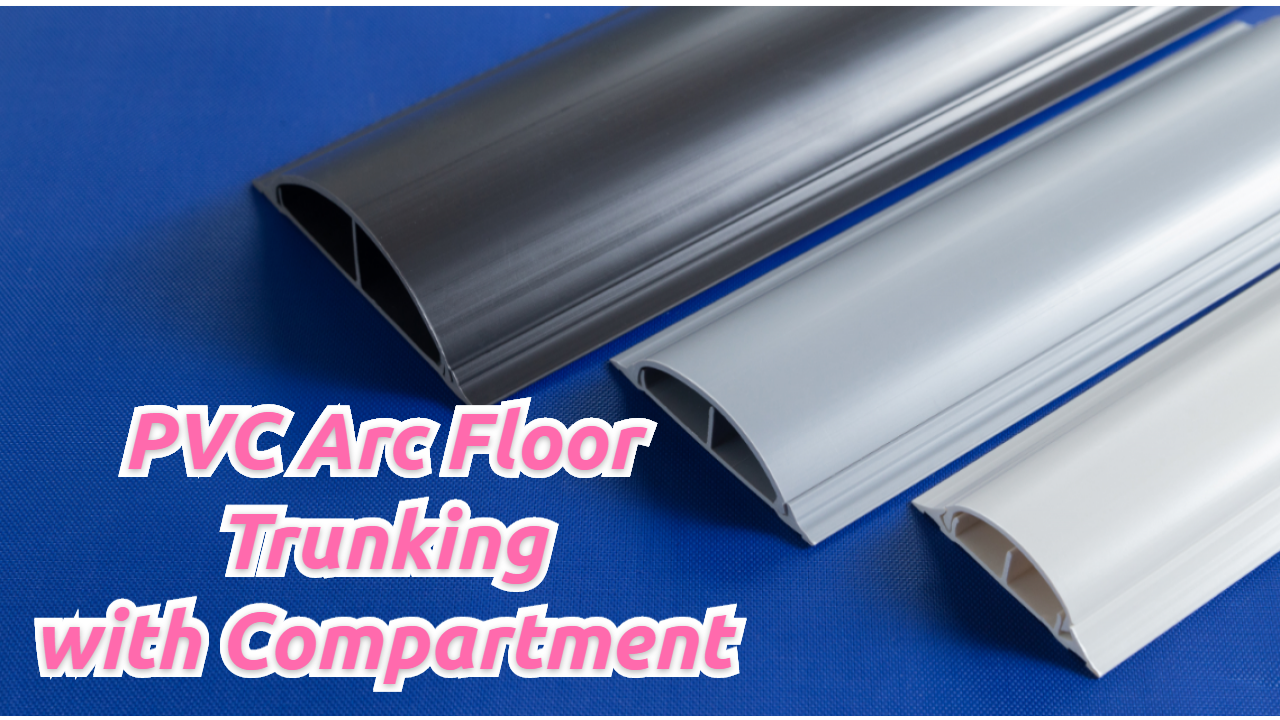 Professional PVC Arc Floor Trunking with Compartment manufacturers
