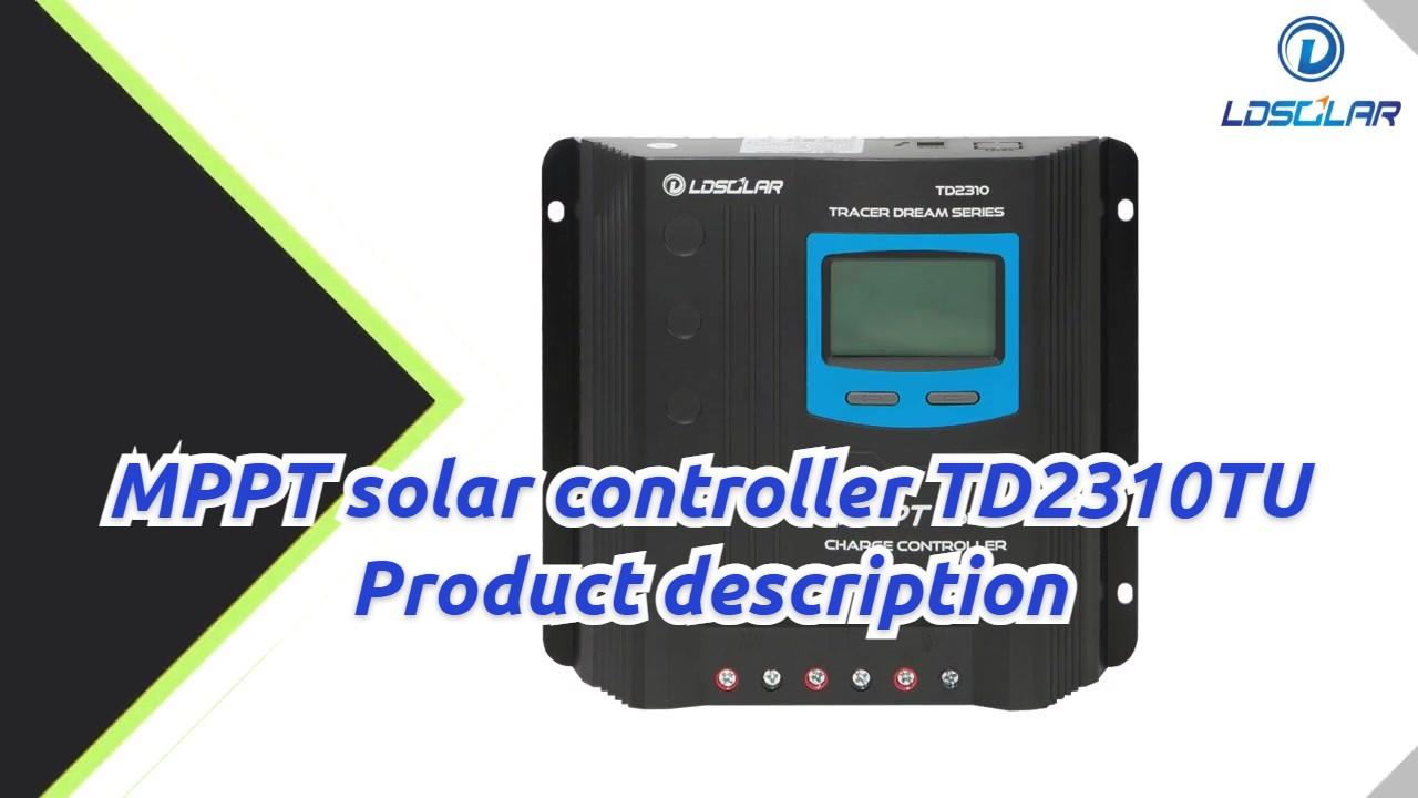 最高のMPPTソーラーコントローラTD2310TU製品の説明FactoryPrice-