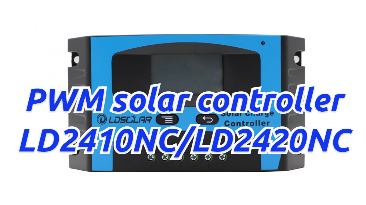 Customized LDSOLAR LD2410NC PWM solar controller manufacturers FromChina
