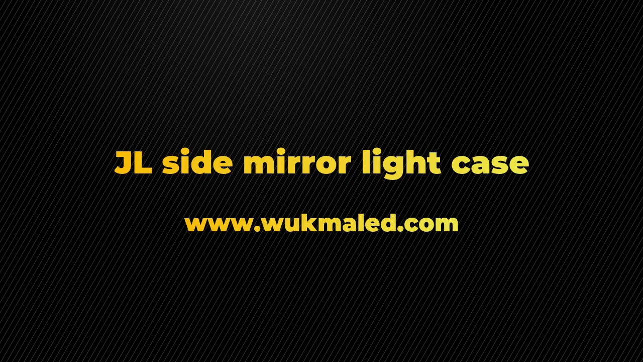 Jeep Wrangler JL Side Rear Mirror Led Light installation Case