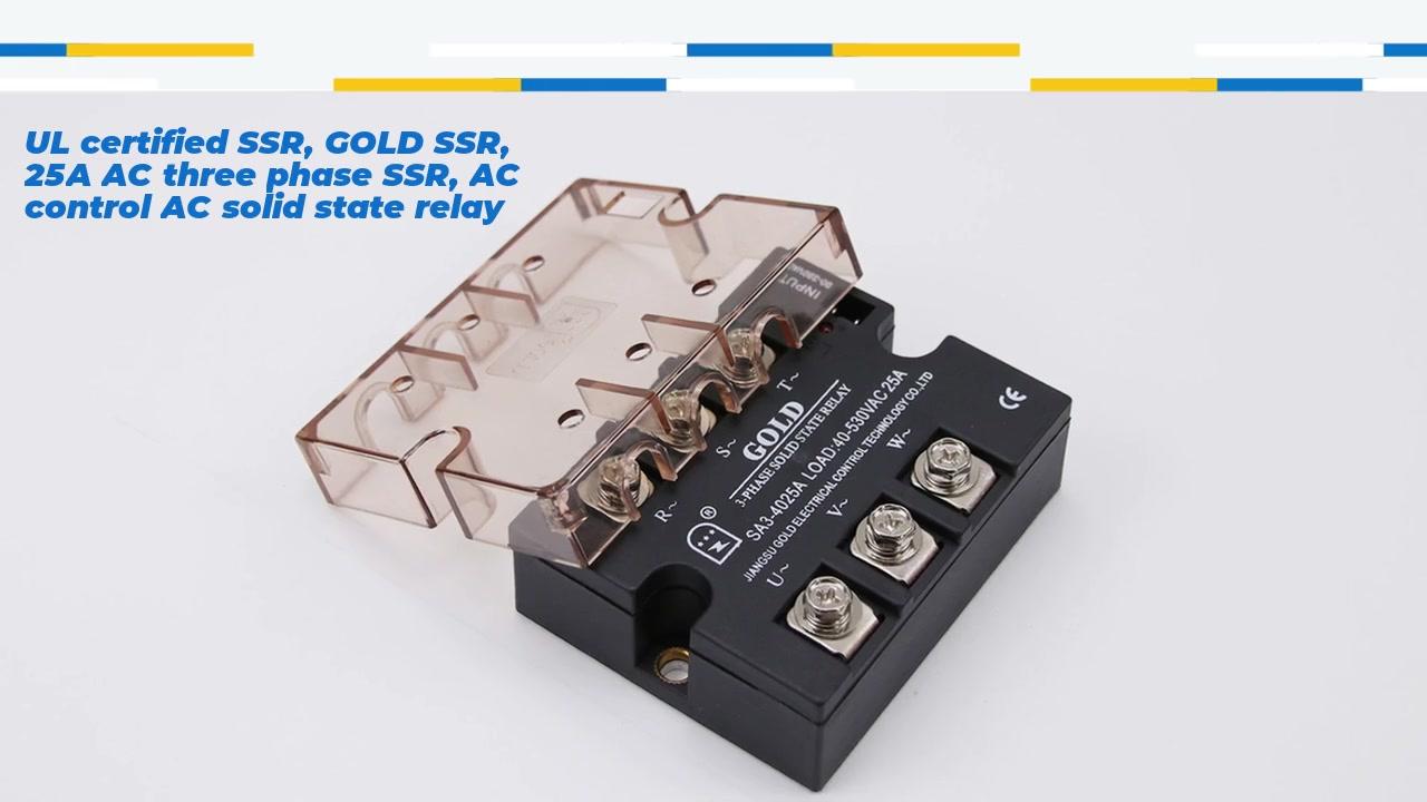 UL sertifikalı SSR, GOLD SSR, 25A AC üç fazlı SSR, AC kontrolü AC katı hal rölesi, 90-280VAC girişi, LED göstergeli giriş, üç faz, OUTT akım kapasitesi 25A, çıkış voltajı 40-530VAC